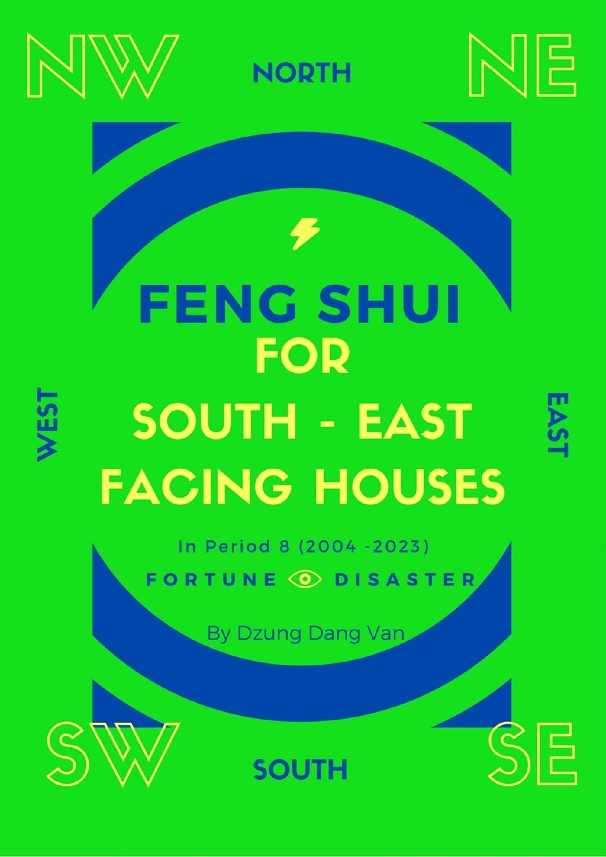 Feng Shu Feng Shui For South East Facing Houses In Period 8 2004 2023 Ebook By Dzung Dang Van Rakuten Kobo