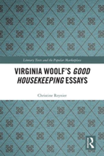 Virginia Woolf\u0027s Good Housekeeping Essays eBook by Christine Reynier