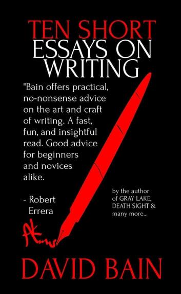 Ten Short Essays on Writing eBook by David Bain - 9781516384631