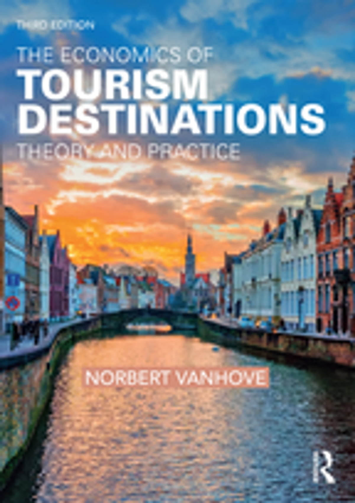 Tourism Destinations The Economics Of Tourism Destinations Ebook By Norbert Vanhove Rakuten Kobo