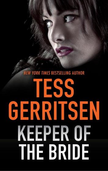 Keeper of the Bride eBook by Tess Gerritsen - 9781460390832 - presumed guilty tess gerritsen