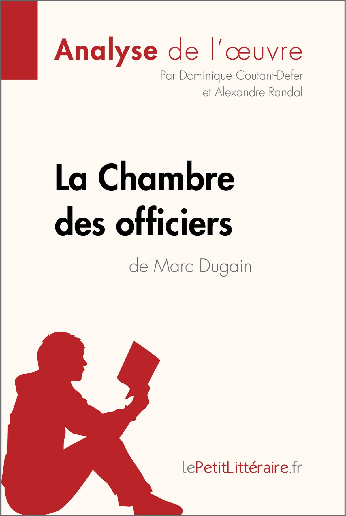 La Chambre Des Officiers De Marc Dugain Analyse De L Oeuvre Ebook By Dominique Coutant Defer 9782806219510 Rakuten Kobo United States