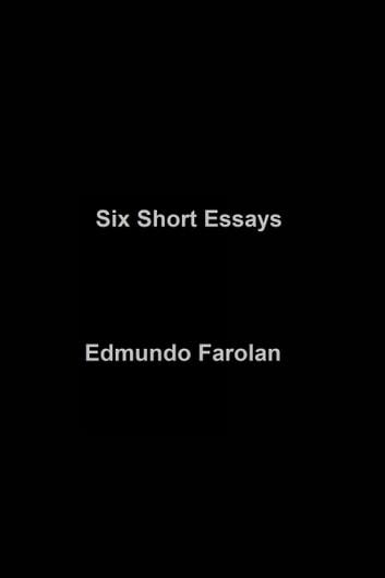Six Short Essays eBook by Edmundo Farolan - 1230003022009 Rakuten Kobo