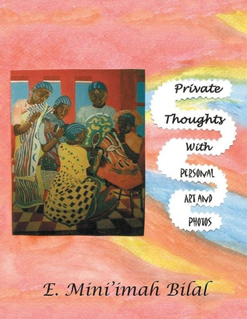 Private Thoughts with Personal Art and Photos eBook by E Mini\u0027imah