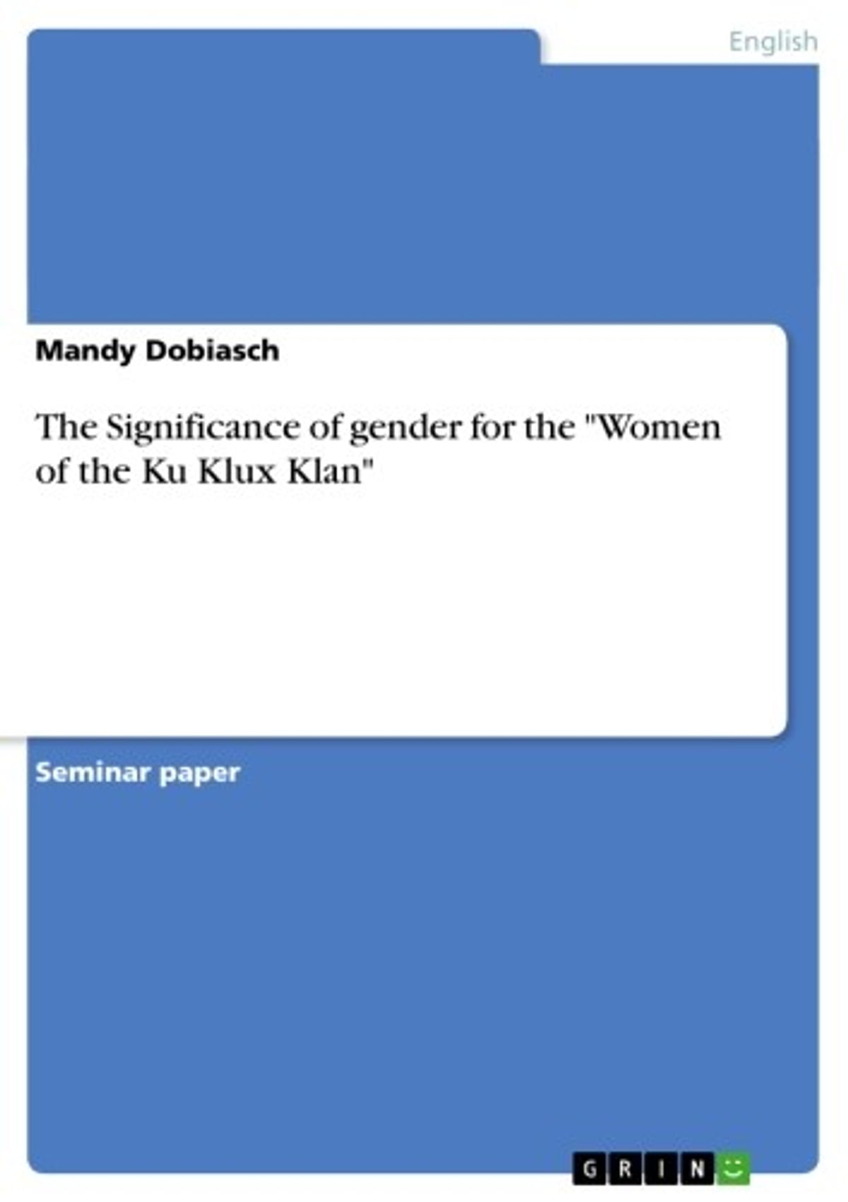 Libros Sobre El Ku Klux Klan The Significance Of Gender For The Women Of The Ku Klux Klan Ebook By Mandy Dobiasch Rakuten Kobo