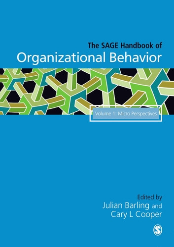The SAGE Handbook of Organizational Behavior eBook by