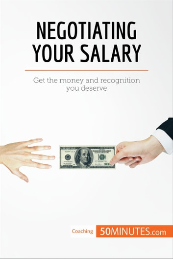 Negotiating Your Salary eBook by 50MINUTESCOM - 9782808000604