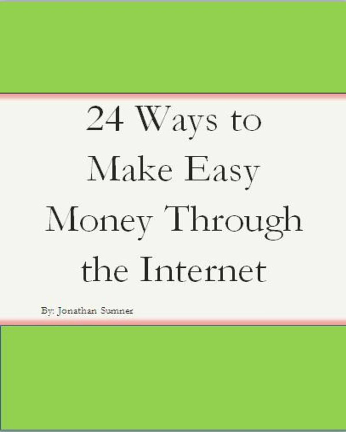 24 Internet 24 Ways To Make Easy Money Through The Internet Ebook By Jonathan Sumner Rakuten Kobo