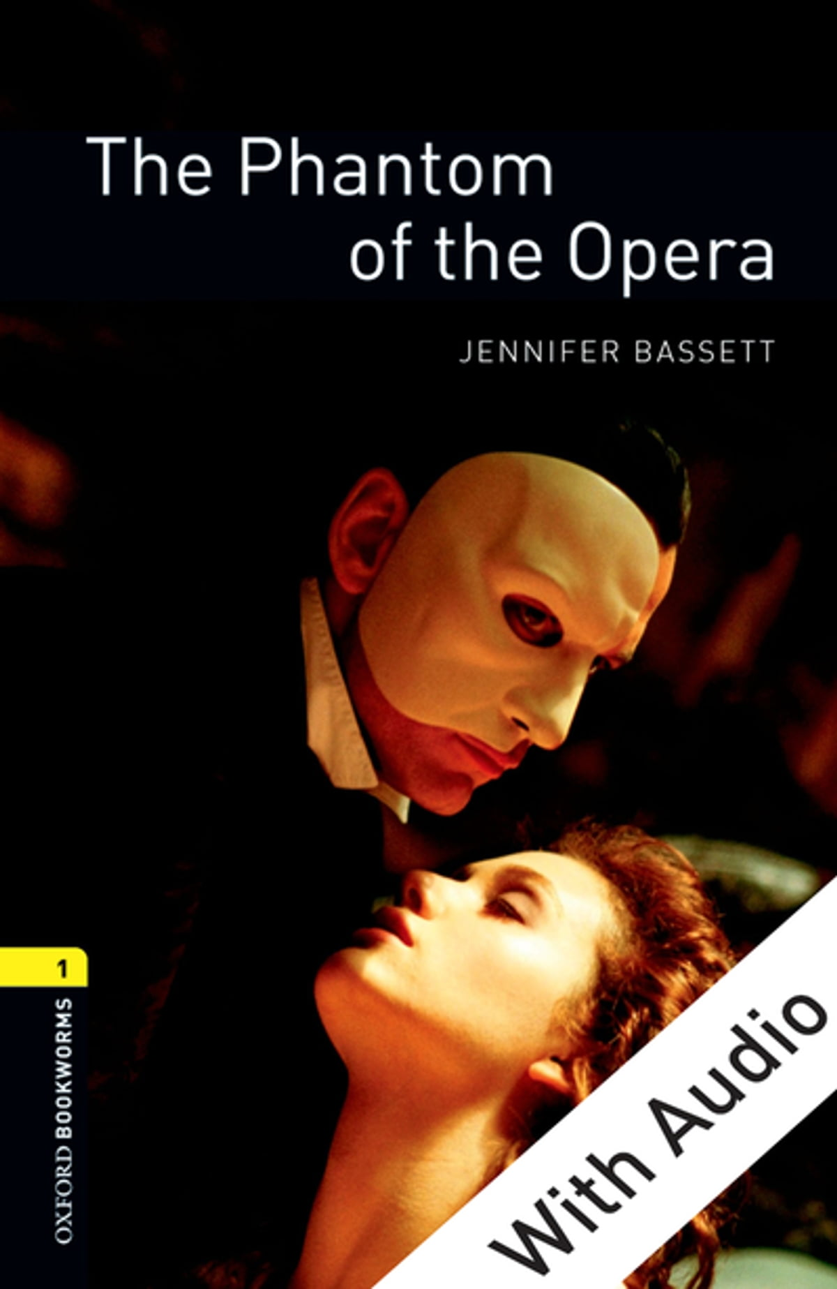 Oxford Bookworms Library The Phantom Of The Opera With Audio Level 1 Oxford