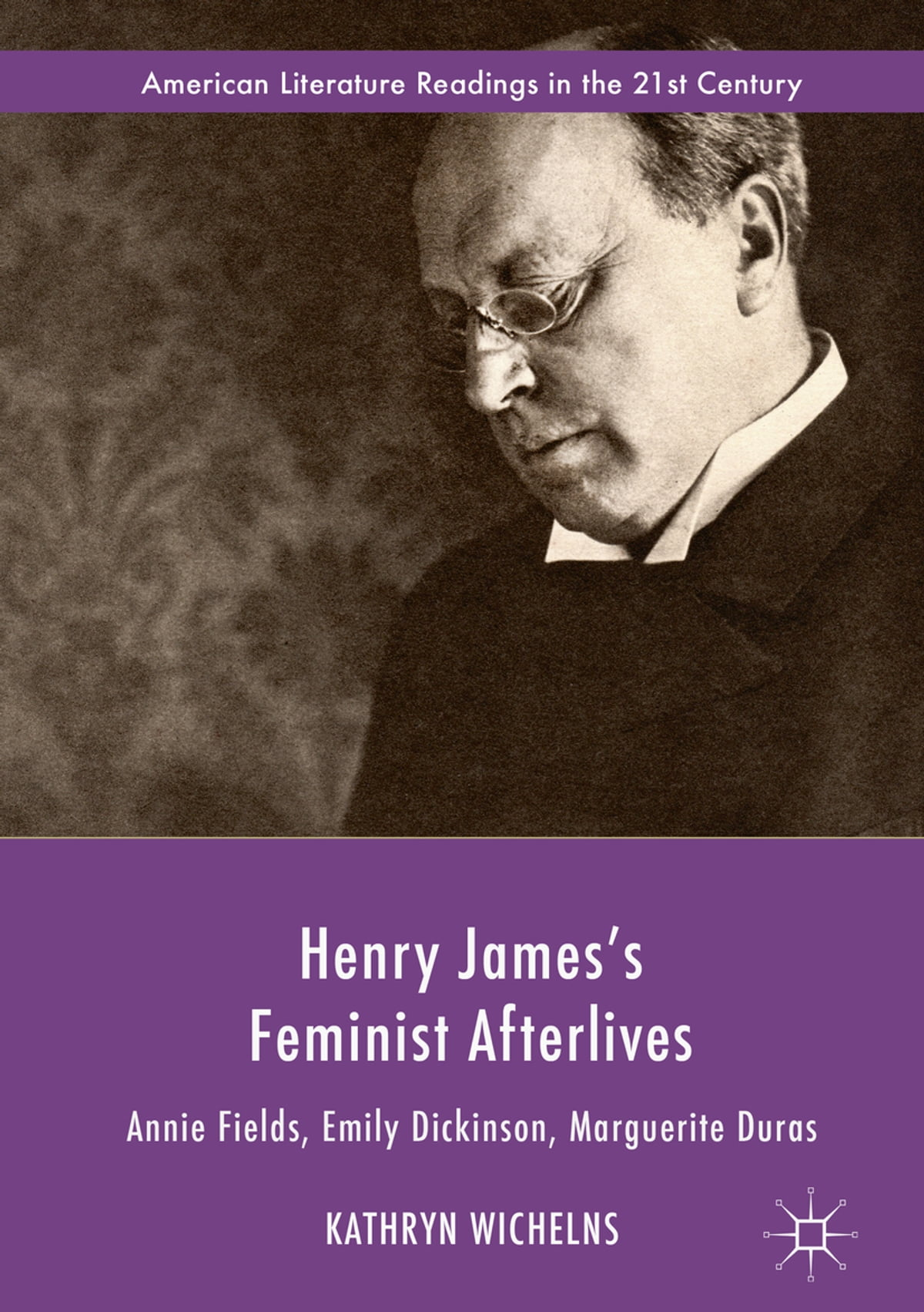Henry James Henry James S Feminist Afterlives Ebook By Kathryn Wichelns Rakuten Kobo