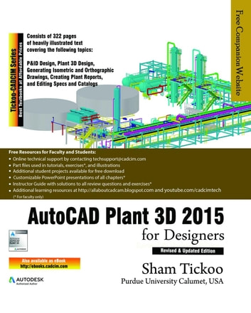 AutoCAD Plant 3D 2015 for Designers eBook by Prof Sham Tickoo - autocad designers
