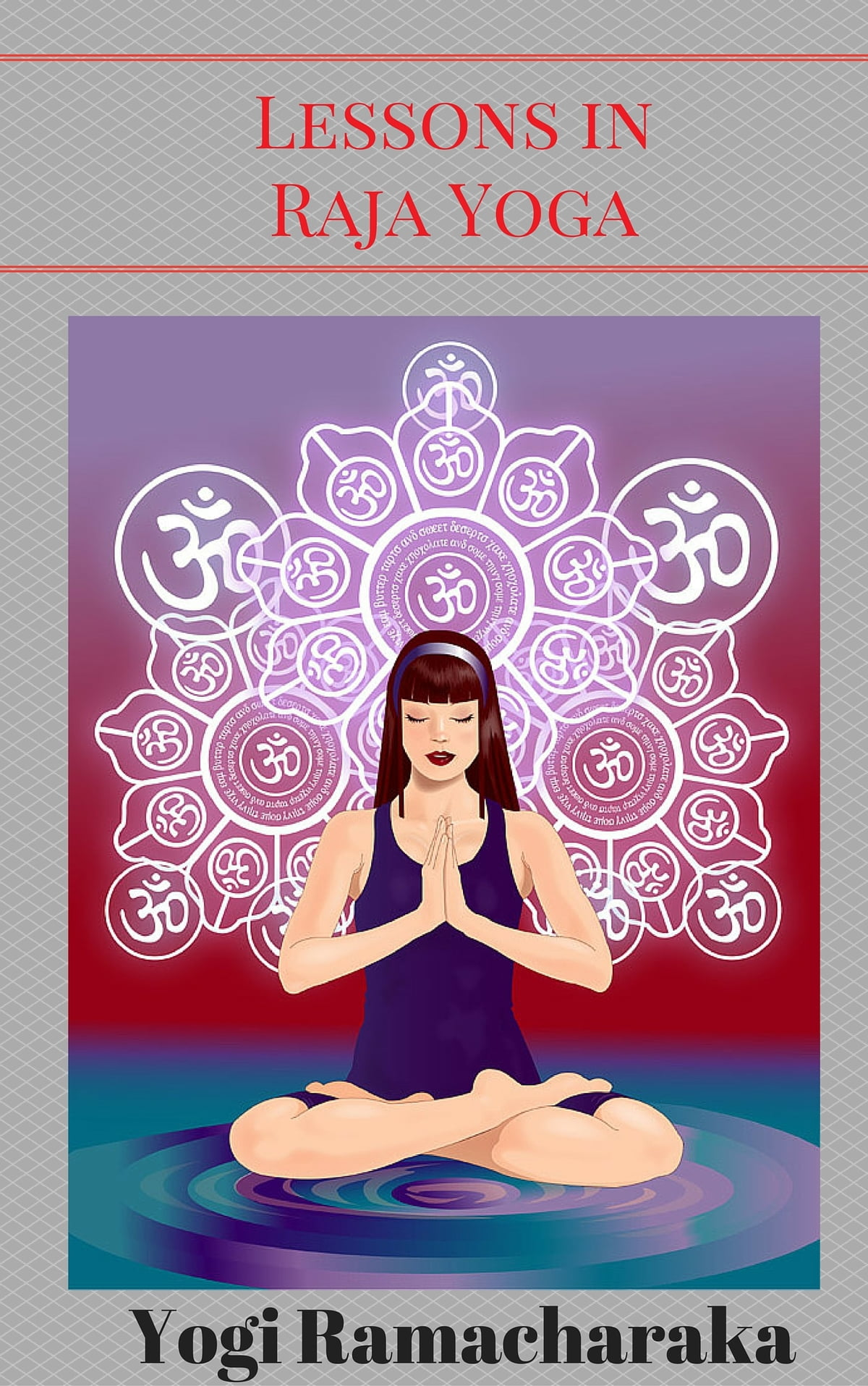 Raja Yoga Libro A Series Of Lessons In Raja Yoga Ebook By Yogi Ramacharaka Rakuten Kobo