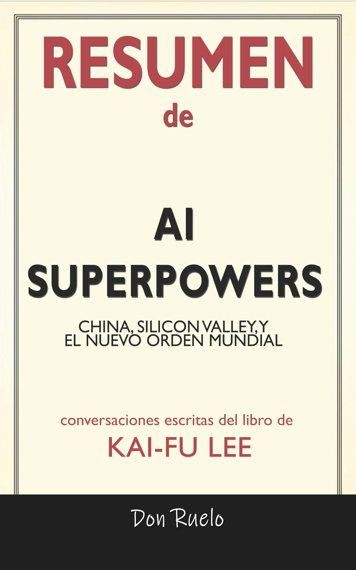 Nuevo Orden Mundial Libro Resumen De Ai Superpowers Ebooks By Don Ruelo Rakuten Kobo