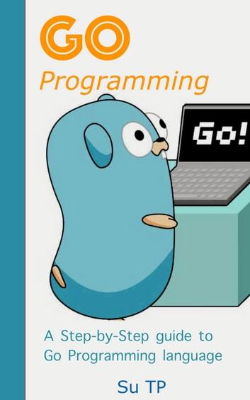 Go Programming Language eBook by Su TP - 1230002408293 Rakuten Kobo