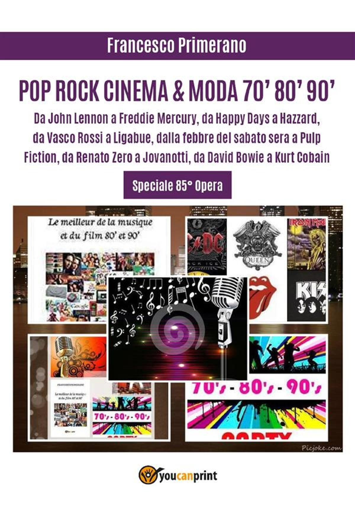Vasco Cinema Pop Rock Cinema Moda 70 80 90 Da John Lennon A Freddie Mercury Da Happy Days A Hazzard Da Vasco Rossi A Ligabue Dalla Febbre Del Sabato Sera