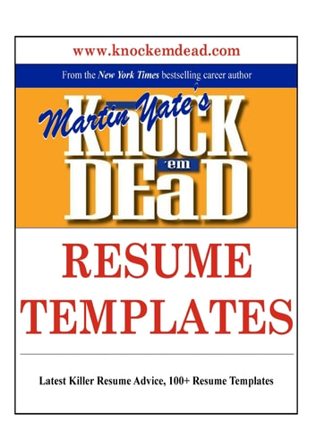 Knock em Dead Resume Templates eBook by Martin Yate - 9780991270422