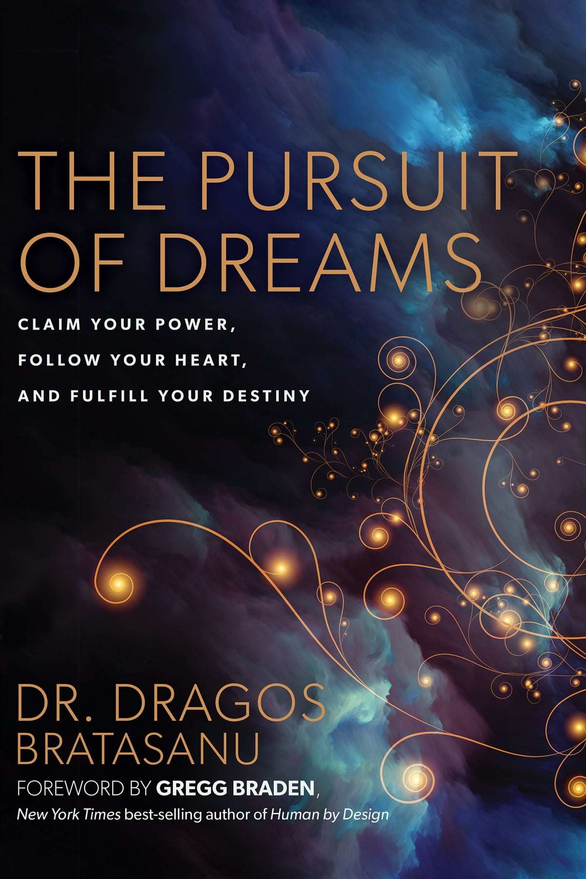 Gregg Braden Libros Gratis The Pursuit Of Dreams Ebook By Dragos Bratasanu Dr Rakuten Kobo