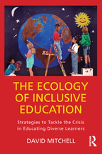 The Ecology of Inclusive Education eBook by David Mitchell