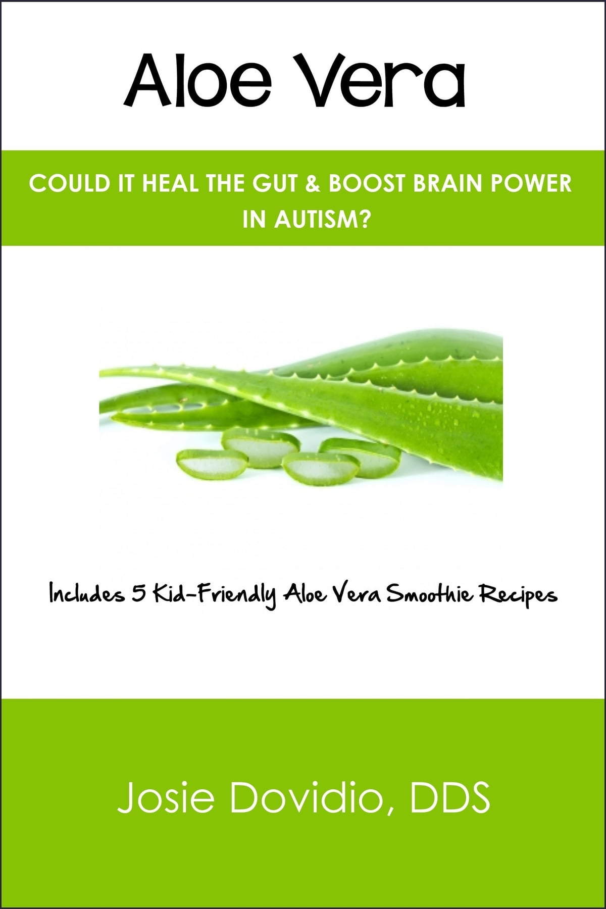 Achat Aloe Vera Aloe Vera Could It Heal The Gut Boost Brain Power In Autism Ebook By Josie Dovidio Rakuten Kobo