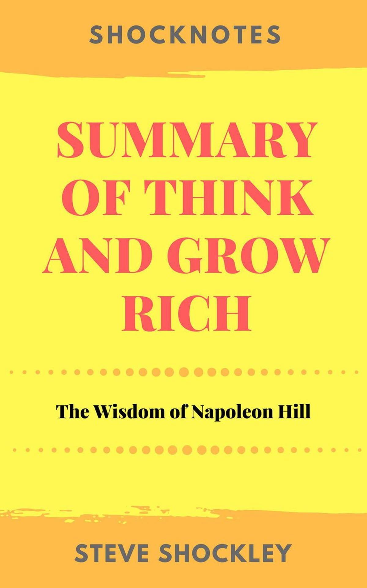 Napoleon Hill Libros Summary Of Think And Grow Rich The Wisdom Of Napoleon Hill Ebook By Steve Shockley Rakuten Kobo