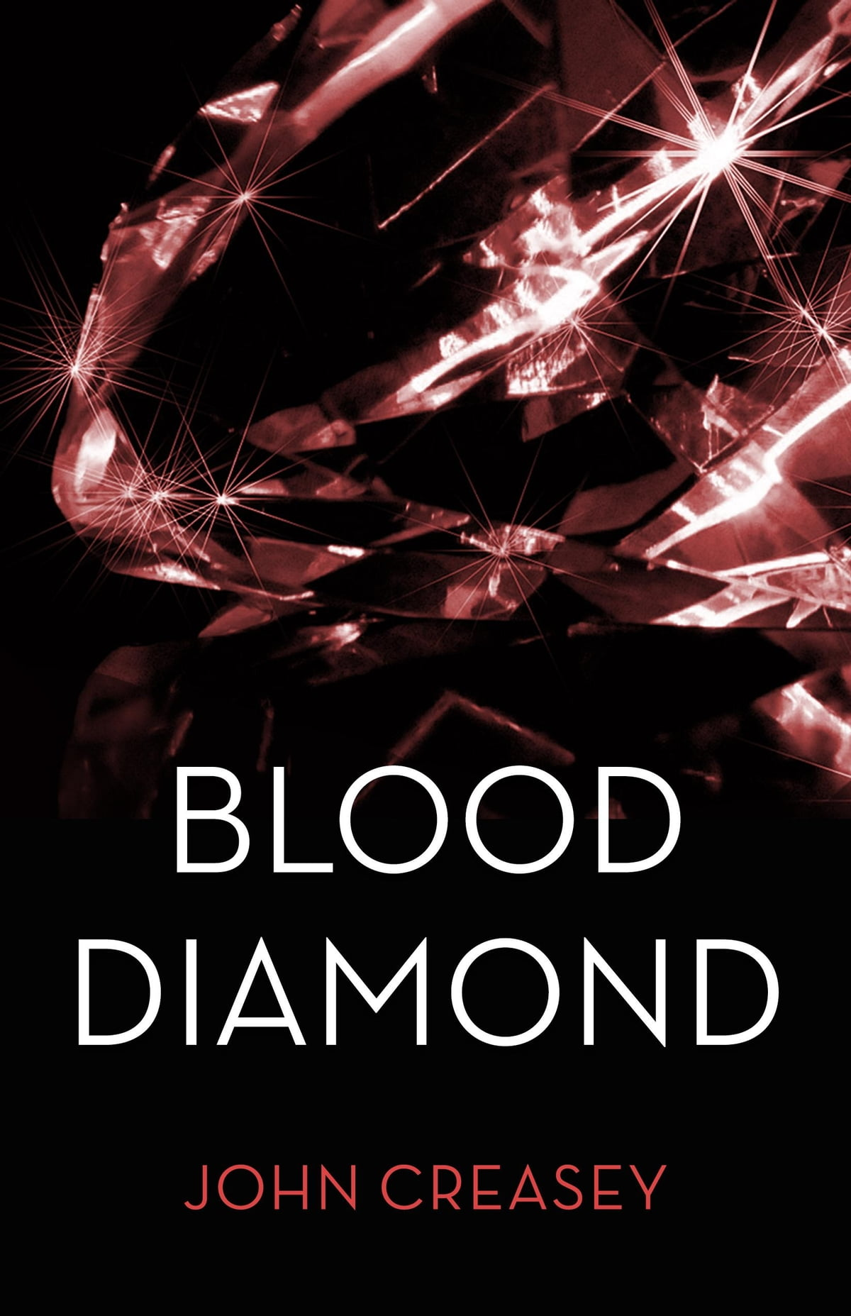 Blood Diamonds Libro The Blood Diamond Writing As Anthony Morton Ebook By John Creasey Rakuten Kobo