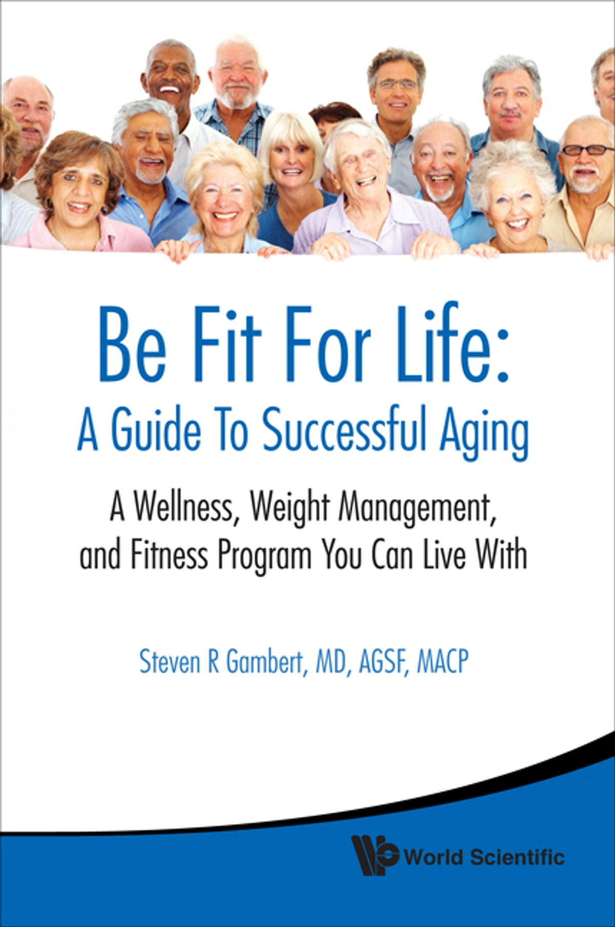 Fitness Lifestyle Wangen Be Fit For Life A Guide To Successful Aging Ebooks By Steven R Gambert Rakuten Kobo
