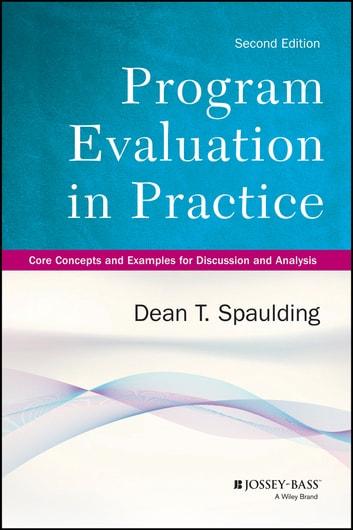 Program Evaluation in Practice eBook by Dean T Spaulding