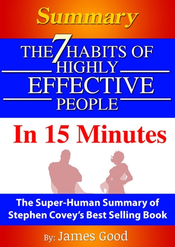Summary The 7 Habits Of Highly Effective People \u2026 In 15 Minutes The - 7 habits of highly effective people summary