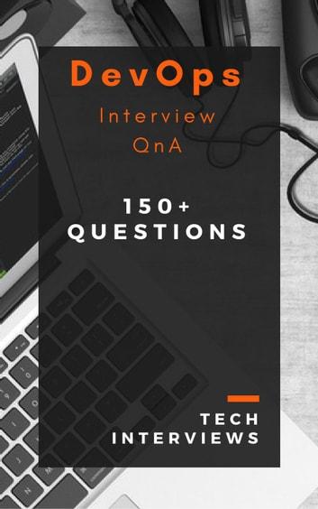 DevOps Interview Questions eBook by Tech Interviews - 9781386749738 - technology interview questions