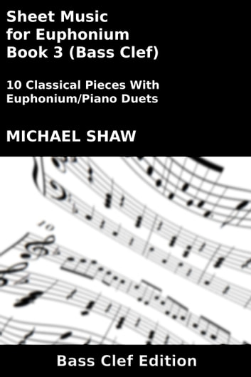 Sheet Music for Euphonium - Book 3 (Bass Clef) eBook by Michael Shaw - bass cleft sheet music