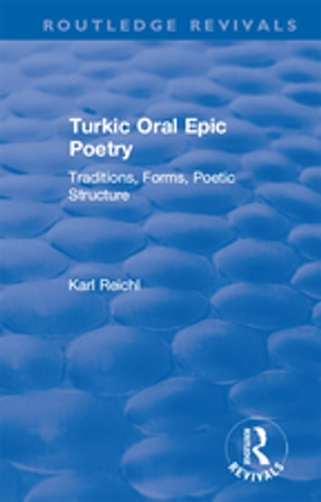 Routledge Revivals Turkic Oral Epic Poetry (1992) eBook by Karl