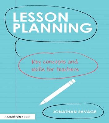 Lesson Planning eBook by Jonathan Savage - 9781317656524 Rakuten Kobo - lesson planning