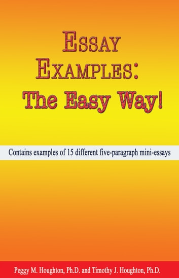 Essay Examples The Easy Way! eBook by Peggy M Houghton