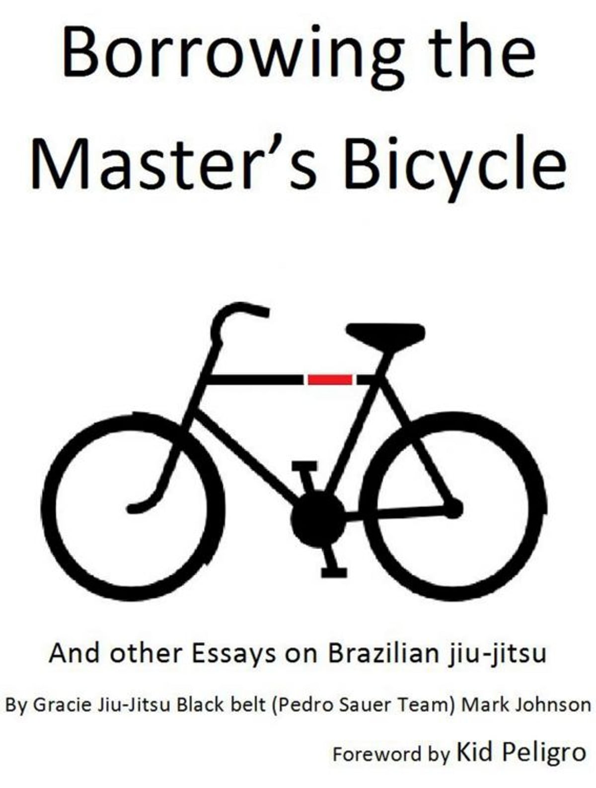 Arte Johnson On Bike Borrowing The Master S Bicycle And Other Essays On Brazilian Jiu Jitsu Ebook By Mark Johnson Rakuten Kobo