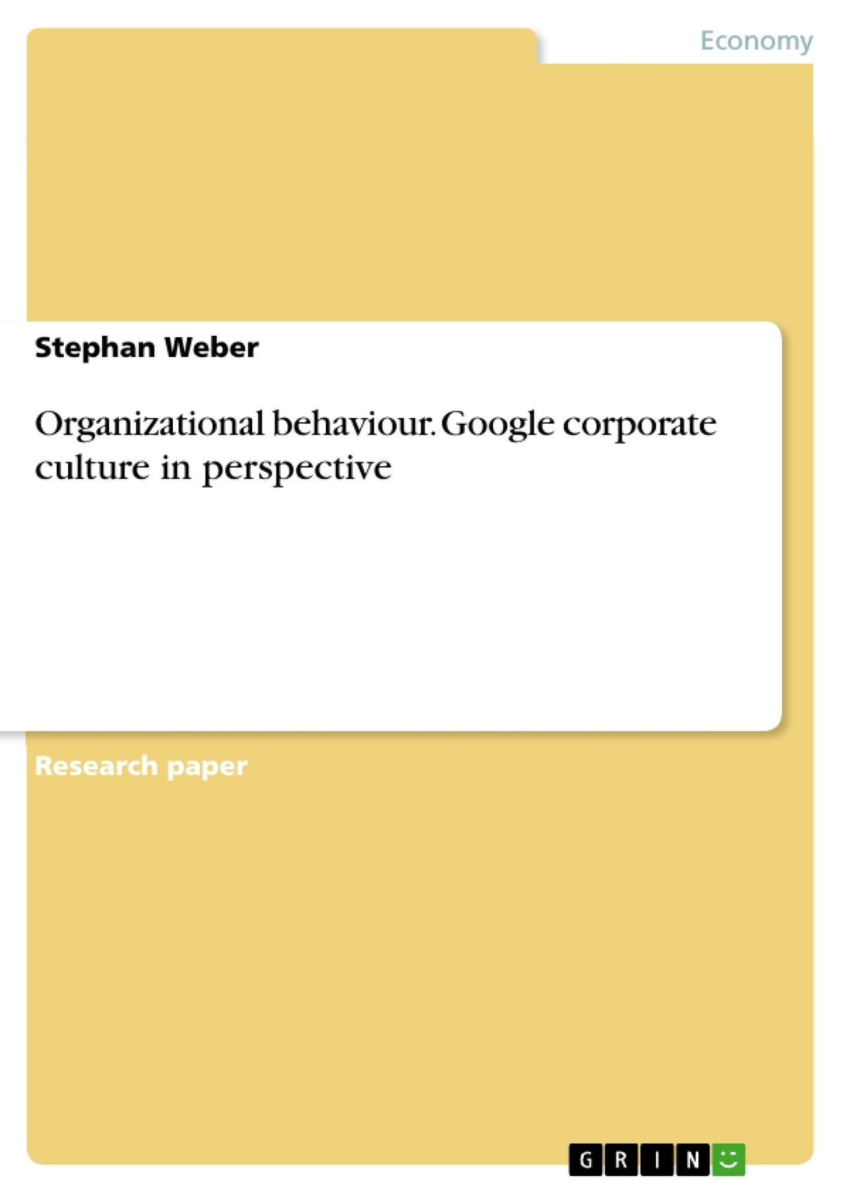 Libros Googles Organizational Behaviour Google Corporate Culture In Perspective Ebooks By Stephan Weber Rakuten Kobo