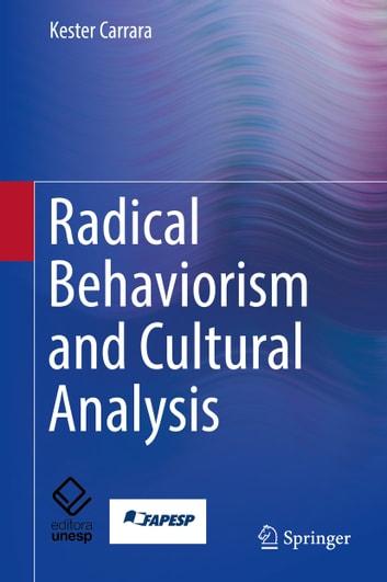 Radical Behaviorism and Cultural Analysis eBook by Kester Carrara