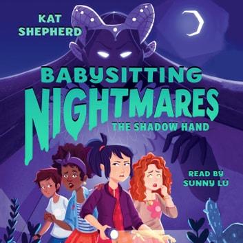 Babysitting Nightmares The Shadow Hand Audiobook by Kat Shepherd
