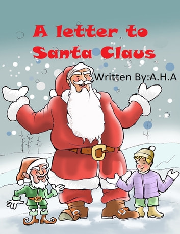 A Letter to Santa Claus eBook by AH A - 9781304869883 Rakuten Kobo