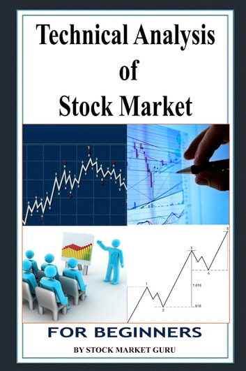 Technical Analysis of Stock Market for Beginners eBook by Stock