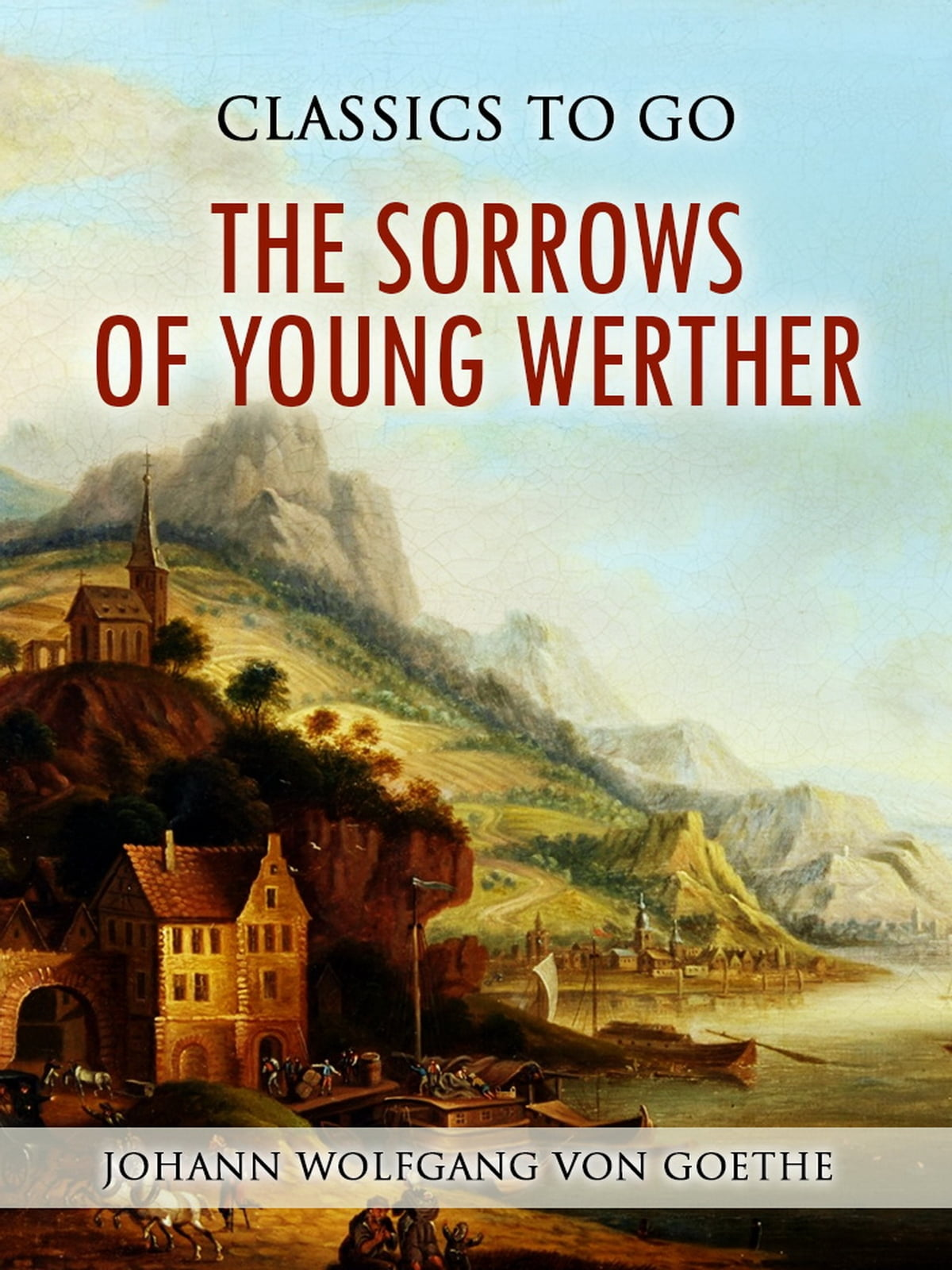 Johann Wolfgang Von Goethe Libros The Sorrows Of Young Werther Ebook By Johann Wolfgang Von Goethe Rakuten Kobo