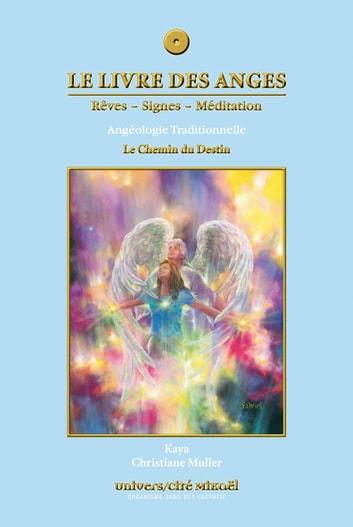 Le livre des anges 04 : Le Chemin du Destin eBook by Kaya - 9782923654010 | Rakuten Kobo