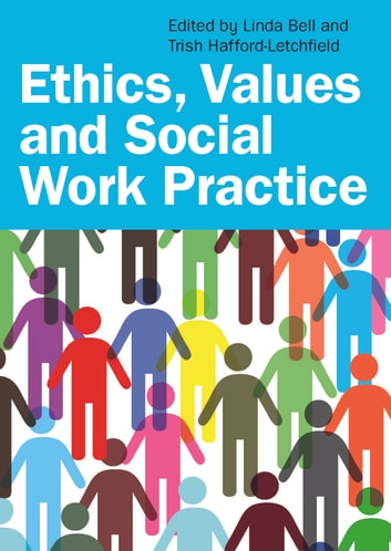 Ethics, Values And Social Work Practice eBook by Linda Bell