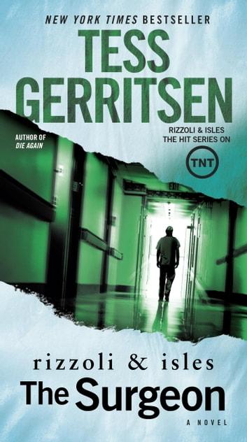 The Surgeon A Rizzoli  Isles Novel eBook by Tess Gerritsen - presumed guilty tess gerritsen
