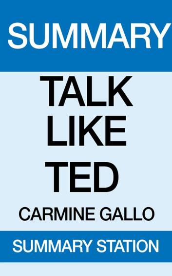 Talk Like TED Summary eBook di Summary Station - 9781370511297