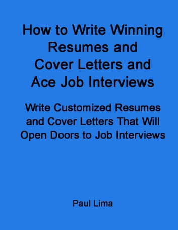 How to Write Winning Resumes and Cover Letters and Ace Job