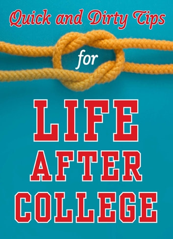 Quick and Dirty Tips for Life After College eBook by Mignon Fogarty
