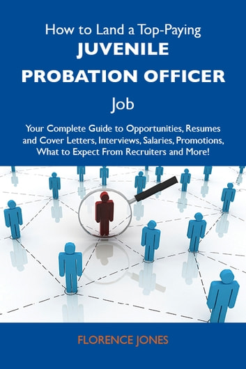 How to Land a Top-Paying Juvenile Probation Officer Job Your