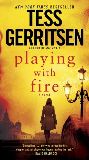 Playing with Fire eBook by Tess Gerritsen - 9781101884355 Rakuten Kobo - presumed guilty tess gerritsen