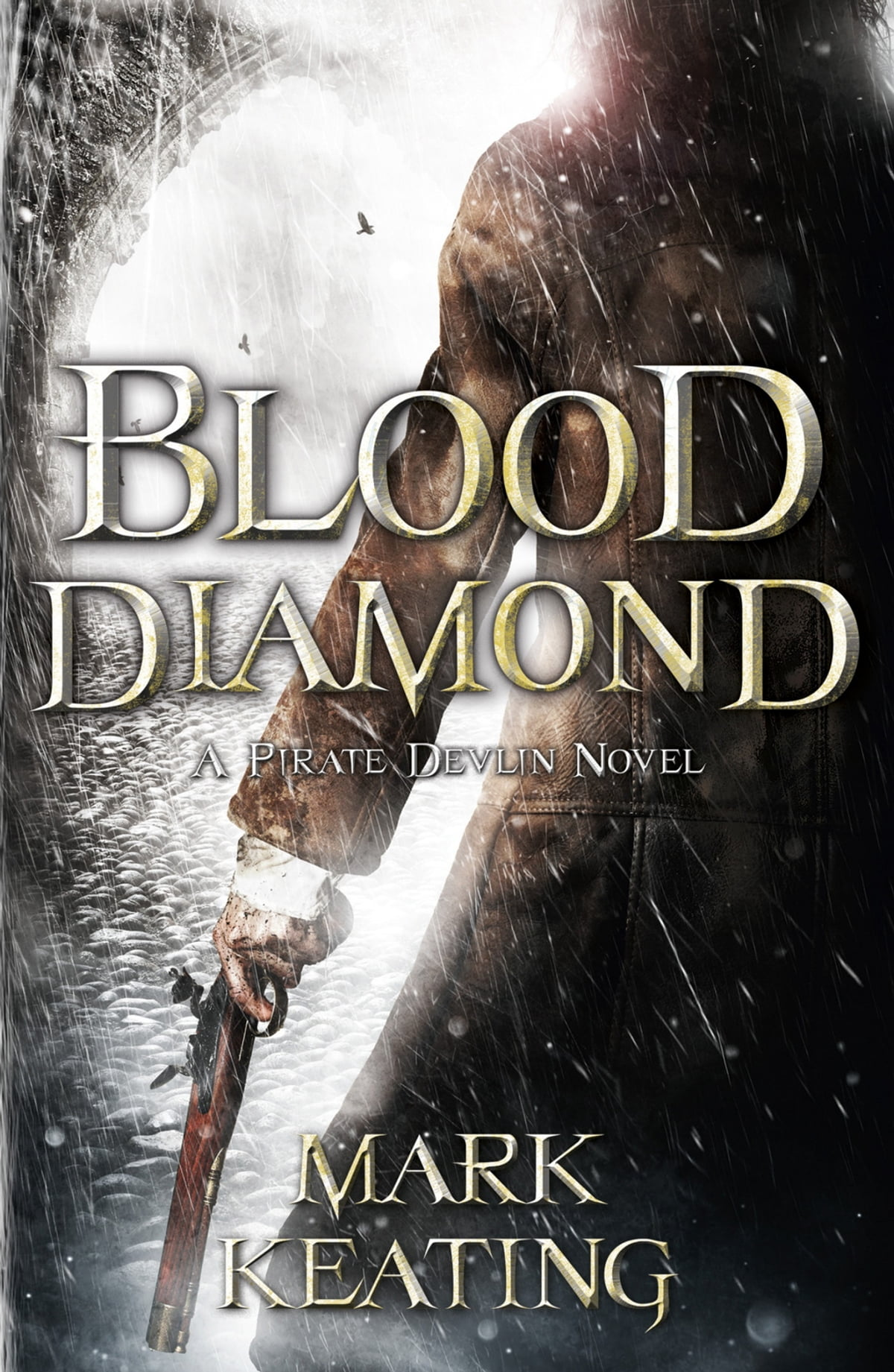 Blood Diamonds Libro Blood Diamond A Pirate Devlin Novel Ebook By Mark Keating Rakuten Kobo