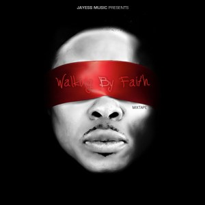 JayEss Walk By Faith Mixtape